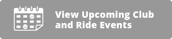 View Upcoming Club and Ride Events